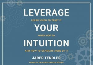 Leverage Your Intuition